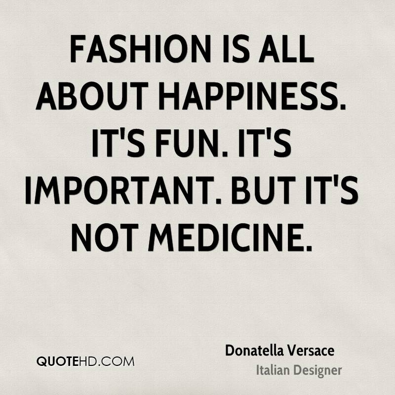 fashion designer quotes cool donatella versace happiness