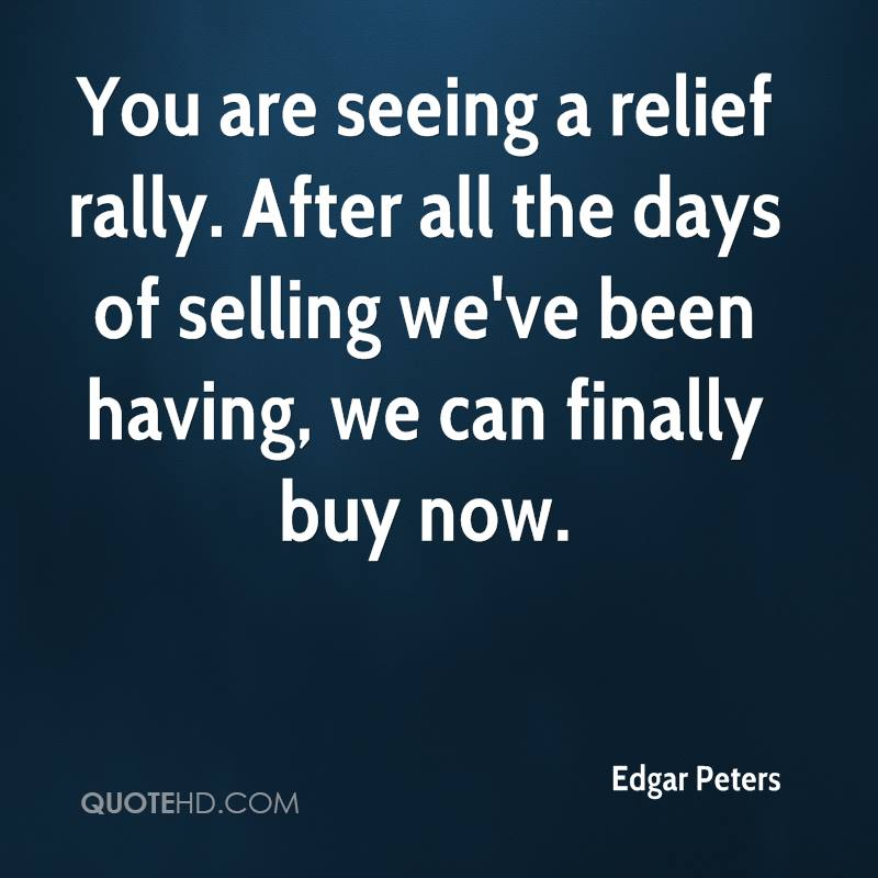You are seeing a relief rally. After all the days of selling we've been having, we can finally buy now.