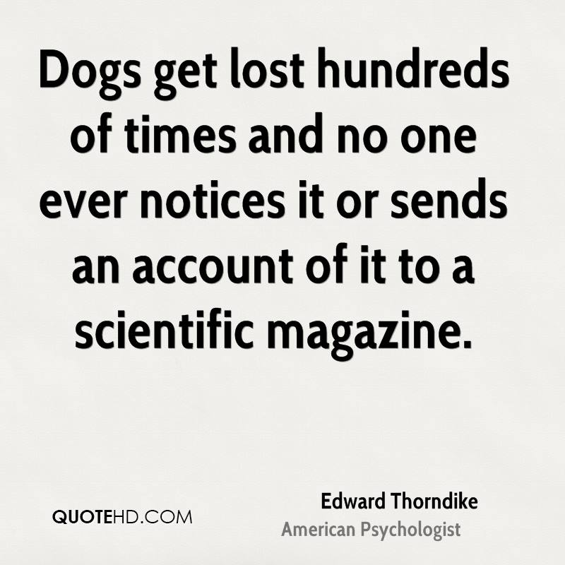 Dogs get lost hundreds of times and no one ever notices it or sends an account of it to a scientific magazine.