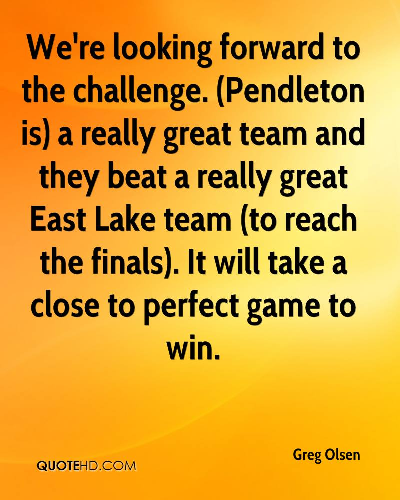 We're looking forward to the challenge. (Pendleton is) a really great team and they beat a really great East Lake team (to reach the finals). It will take a close to perfect game to win.