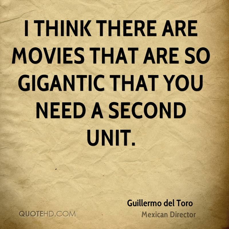 I think there are movies that are so gigantic that you need a second unit.