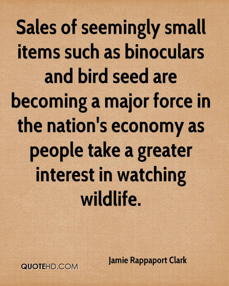 Sales of seemingly small items such as binoculars and bird seed are becoming a major force in the nation's economy as people take a greater interest in watching wildlife.
