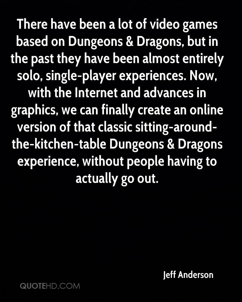 There have been a lot of video games based on Dungeons & Dragons, but in the past they have been almost entirely solo, single-player experiences. Now, with the Internet and advances in graphics, we can finally create an online version of that classic sitting-around-the-kitchen-table Dungeons & Dragons experience, without people having to actually go out.
