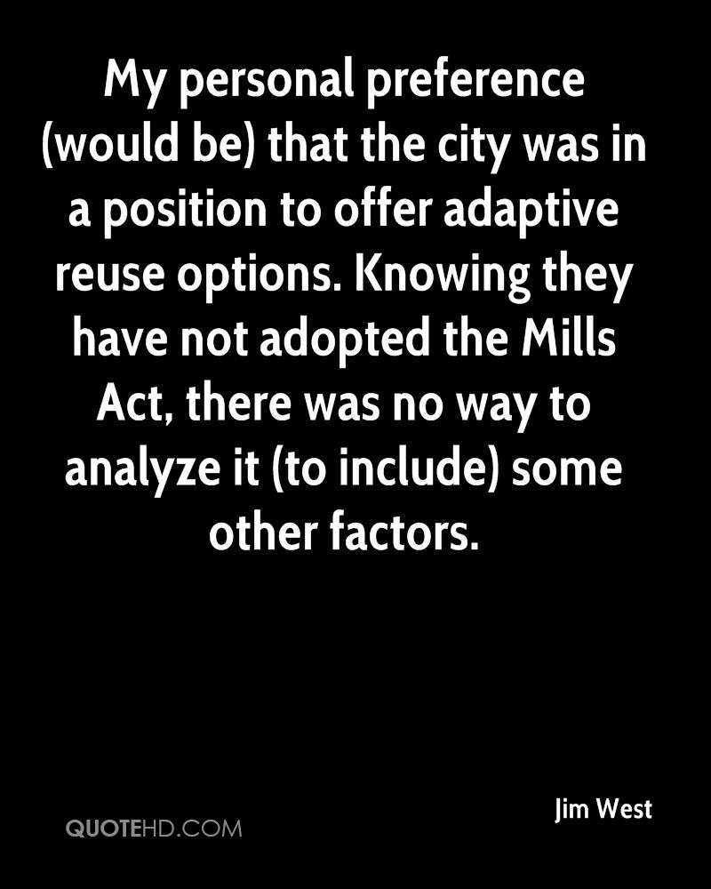 My personal preference (would be) that the city was in a position to offer adaptive reuse options. Knowing they have not adopted the Mills Act, there was no way to analyze it (to include) some other factors.