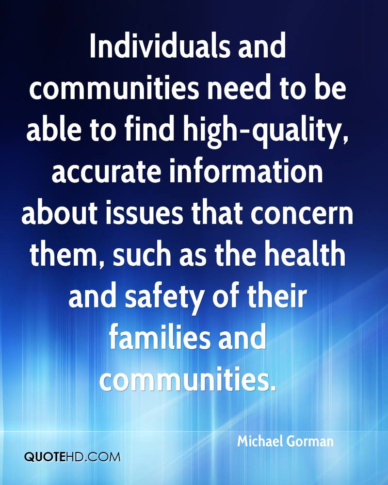 Individuals and communities need to be able to find high-quality, accurate information about issues that concern them, such as the health and safety of their families and communities.
