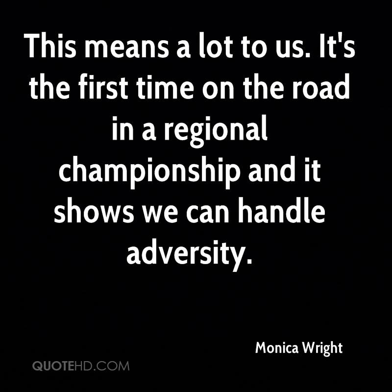 This means a lot to us. It's the first time on the road in a regional championship and it shows we can handle adversity.