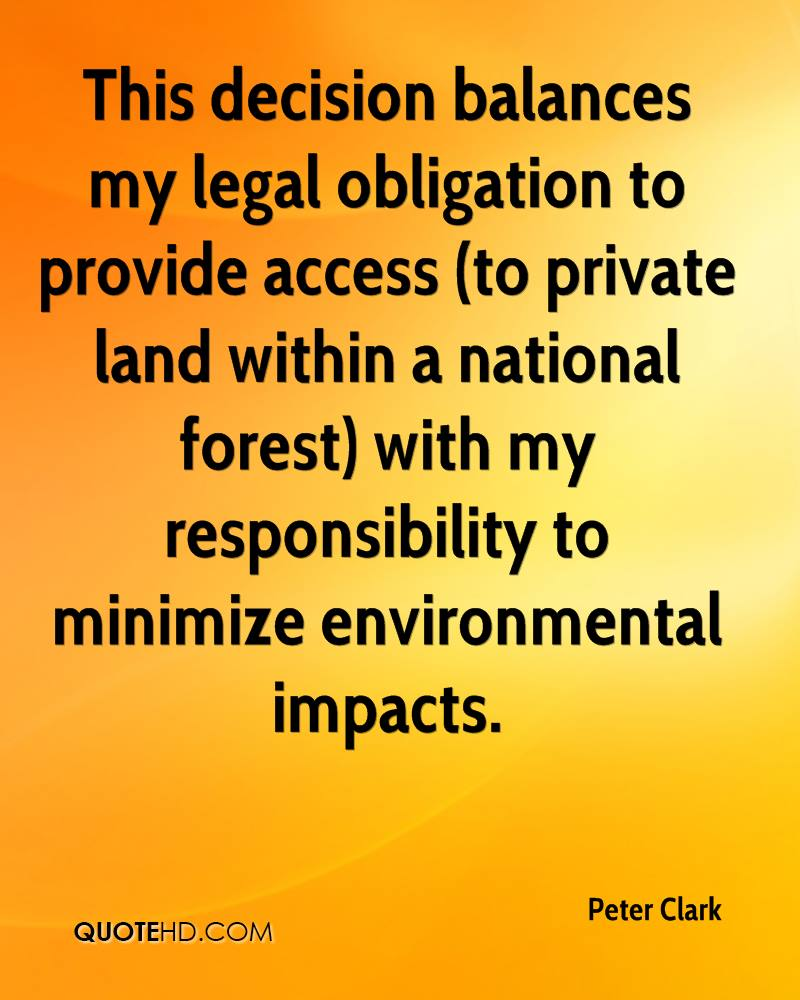 This decision balances my legal obligation to provide access (to private land within a national forest) with my responsibility to minimize environmental impacts.