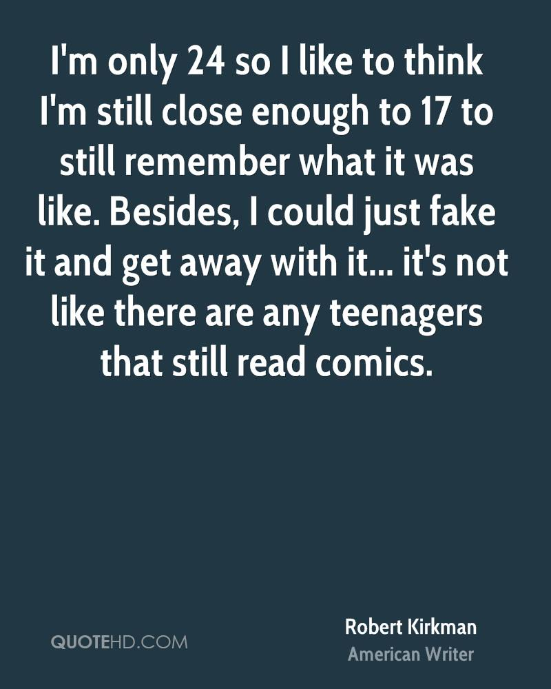 I'm only 24 so I like to think I'm still close enough to 17 to still remember what it was like. Besides, I could just fake it and get away with it... it's not like there are any teenagers that still read comics.