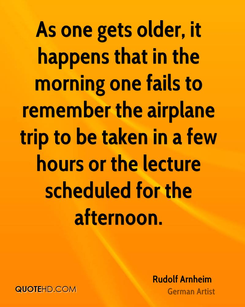 As one gets older, it happens that in the morning one fails to remember the airplane trip to be taken in a few hours or the lecture scheduled for the afternoon.