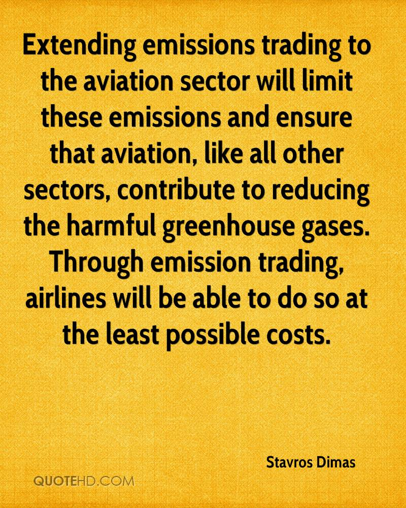 Extending emissions trading to the aviation sector will limit these emissions and ensure that aviation, like all other sectors, contribute to reducing the harmful greenhouse gases. Through emission trading, airlines will be able to do so at the least possible costs.