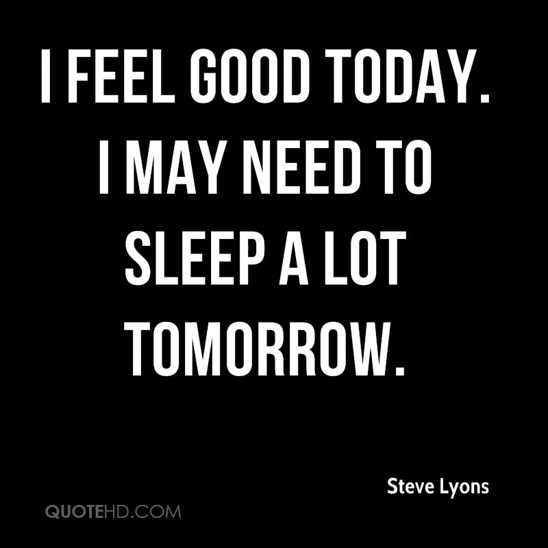 Feelings Good Quotes: Steve Lyons Quotes