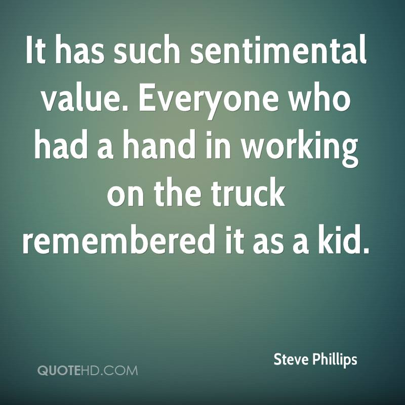 It has such sentimental value. Everyone who had a hand in working on the truck remembered it as a kid.