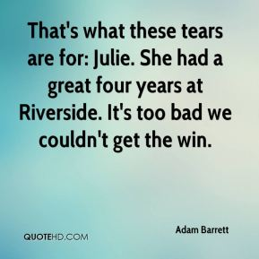 That's what these tears are for: Julie. She had a great four years at Riverside. It's too bad we couldn't get the win.