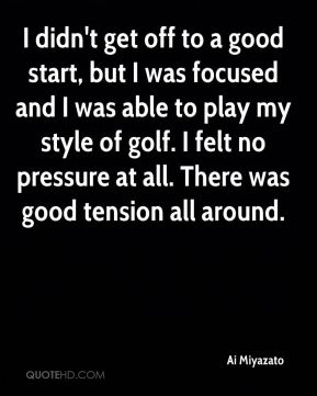 Ai Miyazato - I didn't get off to a good start, but I was focused and I was able to play my style of golf. I felt no pressure at all. There was good tension all around.