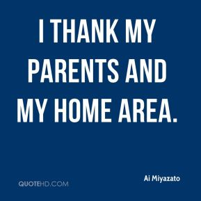 I thank my parents and my home area.