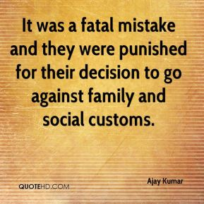 It was a fatal mistake and they were punished for their decision to go against family and social customs.