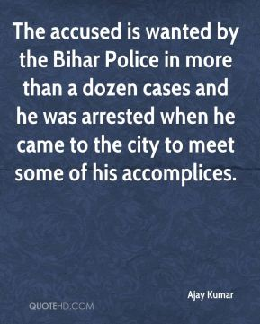Ajay Kumar - The accused is wanted by the Bihar Police in more than a dozen cases and he was arrested when he came to the city to meet some of his accomplices.
