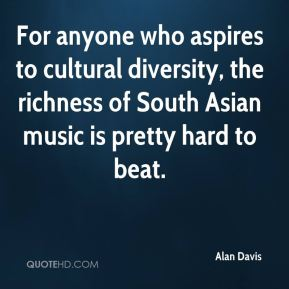 For anyone who aspires to cultural diversity, the richness of South Asian music is pretty hard to beat.