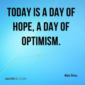 Alan Doss - Today is a day of hope, a day of optimism.