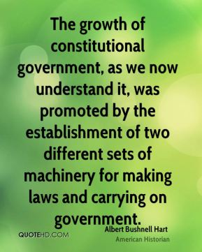 The growth of constitutional government, as we now understand it, was promoted by the establishment of two different sets of machinery for making laws and carrying on government.