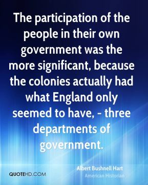 The participation of the people in their own government was the more significant, because the colonies actually had what England only seemed to have, - three departments of government.