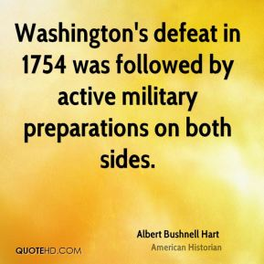 Washington's defeat in 1754 was followed by active military preparations on both sides.