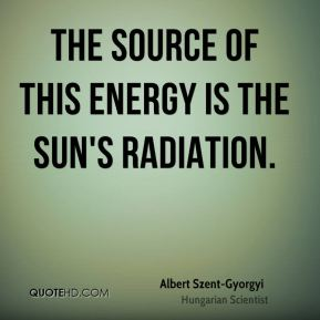 The source of this energy is the sun's radiation.
