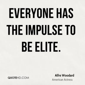 Everyone has the impulse to be elite.