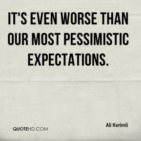 It's even worse than our most pessimistic expectations.