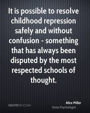 Alice Miller - It is possible to resolve childhood repression safely and without confusion - something that has always been disputed by the most respected schools of thought.