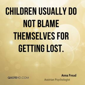 Children usually do not blame themselves for getting lost.