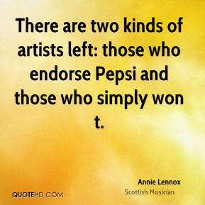There are two kinds of artists left: those who endorse Pepsi and those who simply won t.