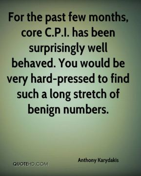 For the past few months, core C.P.I. has been surprisingly well behaved. You would be very hard-pressed to find such a long stretch of benign numbers.