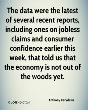 The data were the latest of several recent reports, including ones on jobless claims and consumer confidence earlier this week, that told us that the economy is not out of the woods yet.