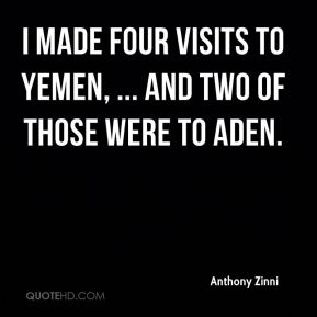 I made four visits to Yemen, ... And two of those were to Aden.
