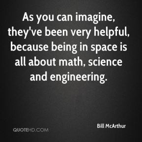 As you can imagine, they've been very helpful, because being in space is all about math, science and engineering.