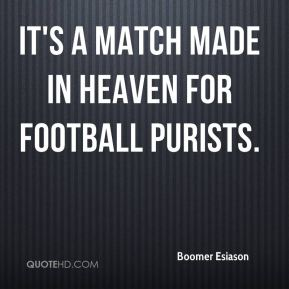 Boomer Esiason - It's a match made in heaven for football purists.