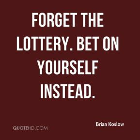 Forget the lottery. Bet on yourself instead.