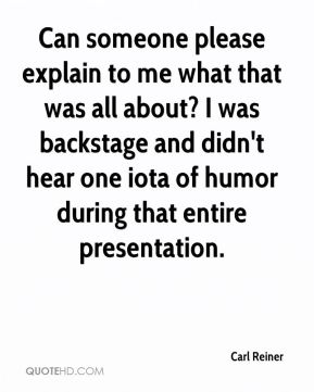 Carl Reiner - Can someone please explain to me what that was all about?