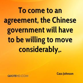 Cass Johnson - To come to an agreement, the Chinese government will have to be willing to move considerably.