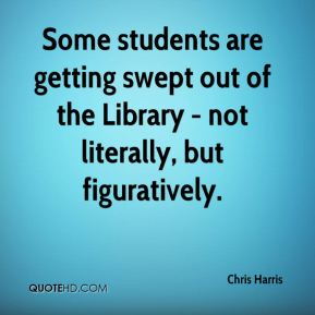Chris Harris - Some students are getting swept out of the Library - not literally, but figuratively.