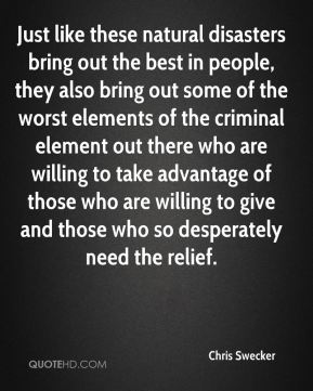 Just like these natural disasters bring out the best in people, they also bring out some of the worst elements of the criminal element out there who are willing to take advantage of those who are willing to give and those who so desperately need the relief.