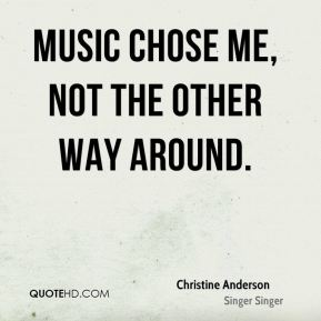 Music chose me, not the other way around.