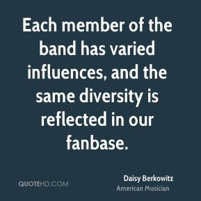 Each member of the band has varied influences, and the same diversity is reflected in our fanbase.