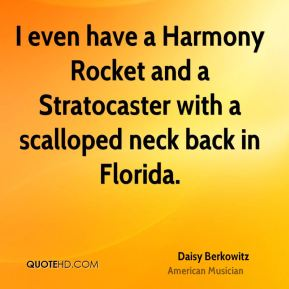 I even have a Harmony Rocket and a Stratocaster with a scalloped neck back in Florida.