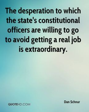 The desperation to which the state's constitutional officers are willing to go to avoid getting a real job is extraordinary.