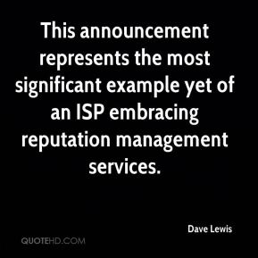 Dave Lewis - This announcement represents the most significant example yet of an ISP embracing reputation management services.
