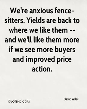 We're anxious fence-sitters. Yields are back to where we like them -- and we'll like them more if we see more buyers and improved price action.