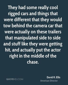 They had some really cool rigged cars and things that were different that they would tow behind the camera car that were actually on these trailers that manipulated side to side and stuff like they were getting hit, and actually put the actor right in the middle of the chase.