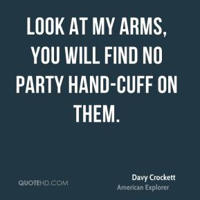 Look at my arms, you will find no party hand-cuff on them.